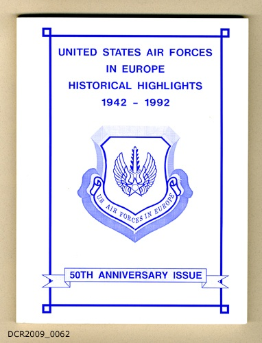 Chronik, United States Air Forces in Europe, Historical Highlights, 1942 - 1992 (dc-r docu center ramstein CC BY-NC-SA)
